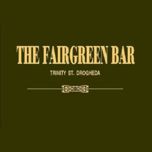 Fairgreen Bar | Shift Rate @ Fairgreen Bar | Drogheda | County Louth | Ireland