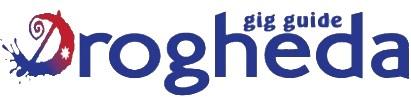 Drogheda Gig Guide